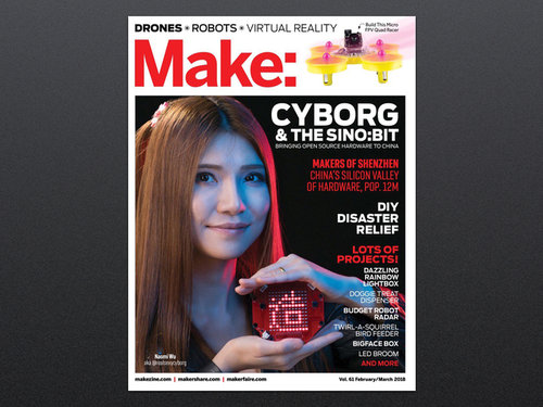 Make: Magazine - Vol 61 - Spotlight Shenzhen - mit Naomi Wu @RealSexyCyborg