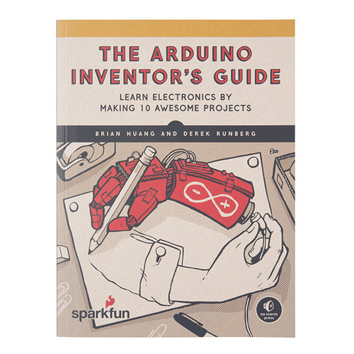 The SparkFun Arduino Inventor's Guide